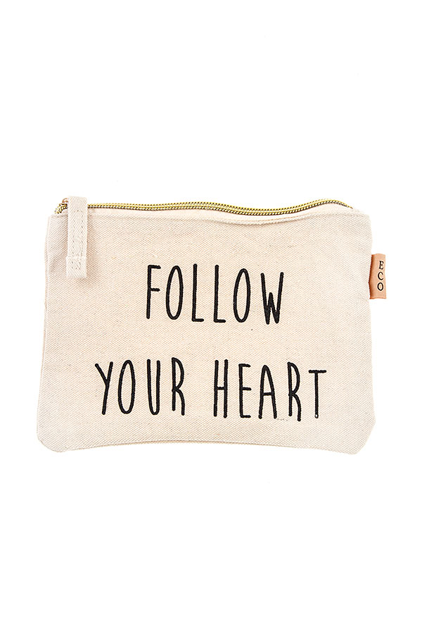 FOLLOW YOUR HEART POUCH BAG