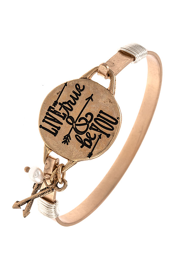 LIVE TRUE AND BE YOU ETCHED BANGLE BRACELET