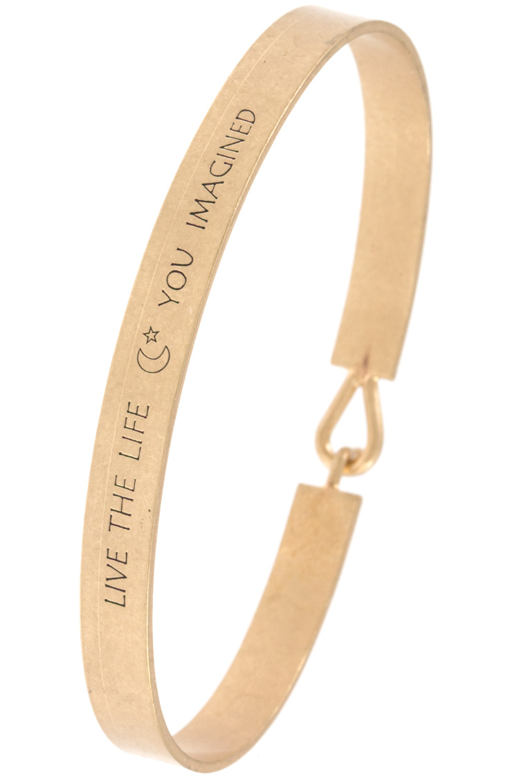 """LIVE THE LIFE YOU IMAGINED"" Etched Bracelet"