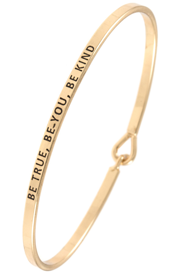BE TRUE BE YOU BE KIND ETCHED BANGLE BRACELET