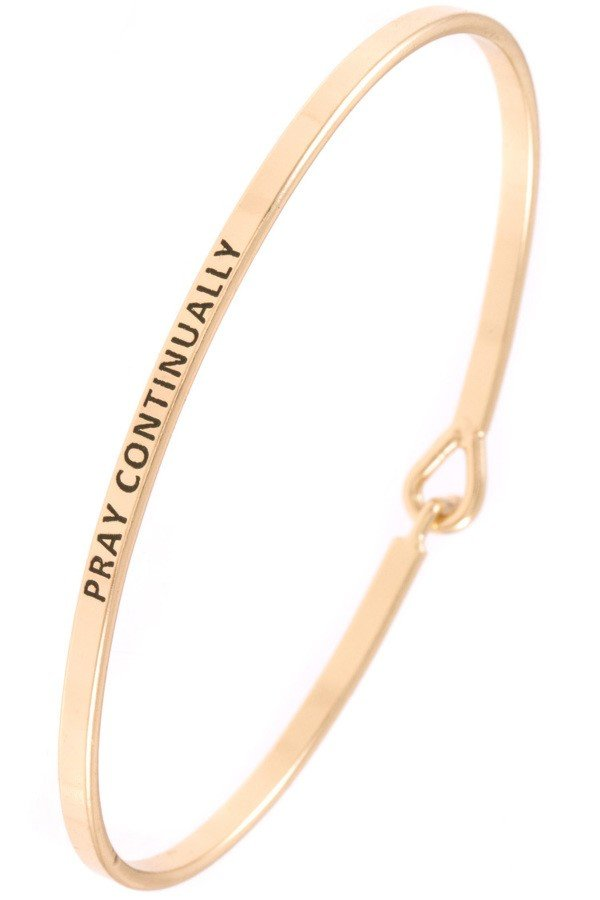 """PRAY CONTINUALLY"" Etched Bangle Bracelet"